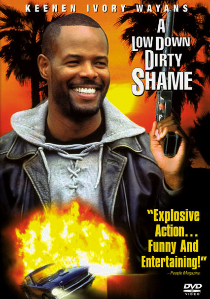 Rent A Low Down Dirty Shame 1994 On Dvd And Blu Ray Dvd Netflix
