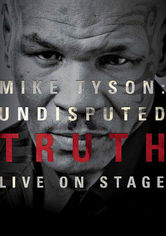 Rent Mike Tyson Undisputed Truth 2013 On Dvd And Blu Ray Dvd Netflix