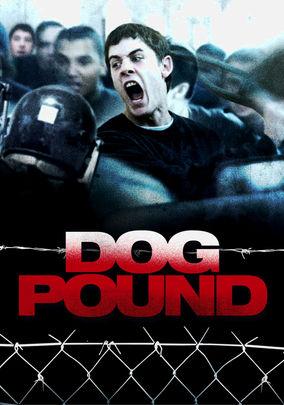 Dog Pound UK Poster - HeyUGuys