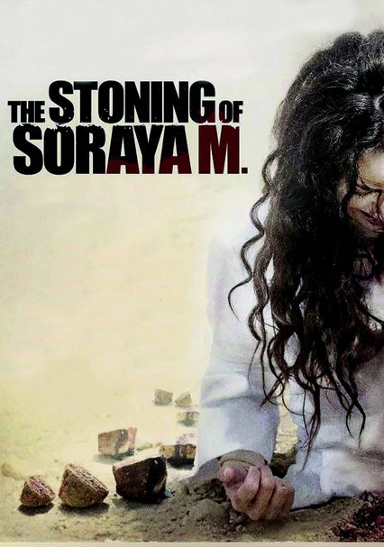 THE STONING OF SORAYA M NETFLIX