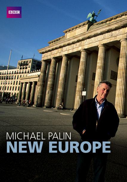 Rent Michael Palin New Europe 2007 On Dvd And Blu Ray Dvd Netflix