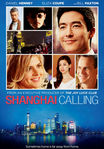 Rent Shanghai Calling 2012 On Dvd And Blu Ray Dvd Netflix