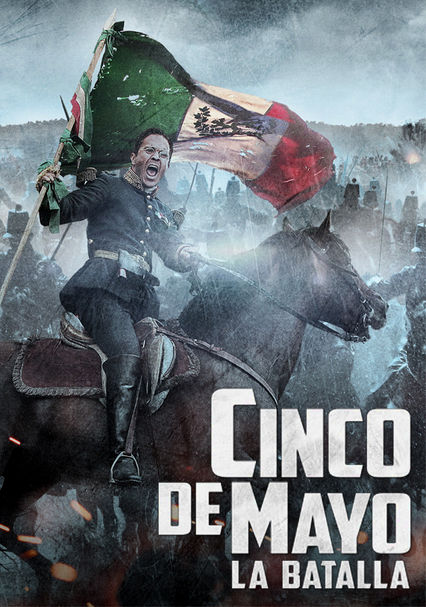 Rent Cinco de Mayo: La Batalla (2013) on DVD and Blu-ray - DVD Netflix