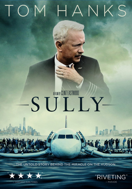 Rent Sully (2016) on DVD and Blu-ray - DVD Netflix