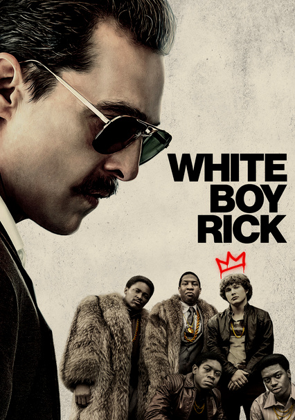 Rent White Boy Rick (2018) on DVD and Blu-ray - DVD Netflix