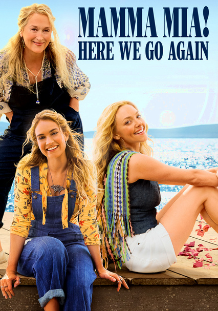 Rent Mamma Mia Here We Go Again 2018 On Dvd And Blu Ray Dvd Netflix