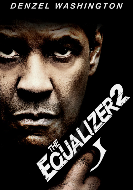 Rent The Equalizer 2 (2018) on DVD and Blu-ray - DVD Netflix