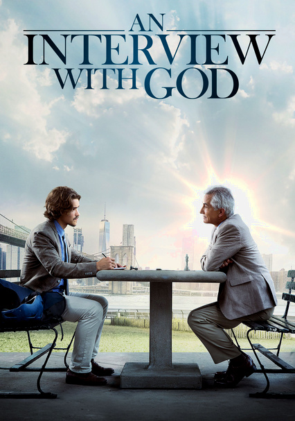 Rent An Interview With God 2018 On Dvd And Blu Ray Dvd Netflix